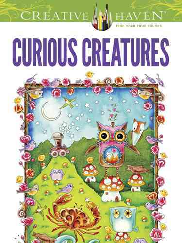 Creative Haven Curious Creatures Coloring Book By Weber, Amy/ Creative Haven